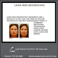 Laser Skin Resurfacing treatments are a specialty of Dr Lam. The state-of-the-art technology for skin rejuvenation today is plasma resurfacing. Lam is an expert in laser skin rejuvenation. Laser Skin Rejuvenation, Skin Resurfacing, Art And Technology, How To Remove, How To Make, Plastic Surgery, Your Skin, Facial