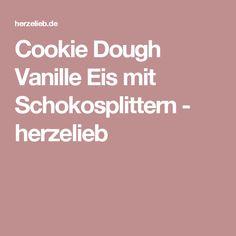 Cookie Dough Vanille Eis mit Schokosplittern - herzelieb