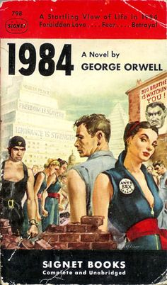 1984 (Signet 798) 1950 AUTHOR: George Orwell ARTIST: Alan Harmon by Hang Fire Books, via Flickr