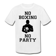 NO BOXING NO PARTY - Kids' Moisture Wicking Performance T-Shirt #mmashirts #mmatshirt #mmahoodie  #jiujitsu #bjj #brazilianjiujitsu #mma #judo  #martialarts #mixedmartialarts  #caps #hats #mensfashion  #womensfashion #rolling #roll #wrestling #muaythai #boxing #boxingTshirt #karate #kickboxing #legend