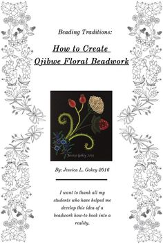 Beading Traditions: How to Create Ojibwe Floral Beadwork-an ebook created by Jes… Native Beading Patterns, Seed Bead Patterns, Flower Patterns, Indian Beadwork, Native American Beadwork, Beading Projects, Beading Tutorials, Fancy Shawl Regalia, Bead Art