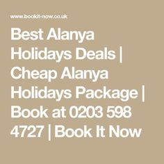 Best Alanya Holidays Deals   Cheap Alanya Holidays Package   Book at 0203 598 4727   Book It Now Cheap All Inclusive, All Inclusive Deals, Cheap Holiday, Holiday Deals, Last Minute Holidays, Inclusive Holidays, Last Minute Deals, Agadir, Holiday Destinations