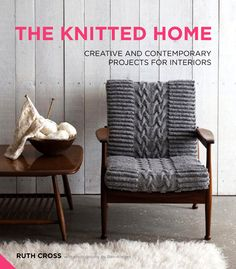 Win a copy of The Knitted Home - Ruth Cross http://planetpenny.co.uk/2013/04/14/the-knitted-home/