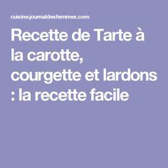 Recette de Tarte à la carotte, courgette et lardons : la recette facile Menu, Food And Drink, Fruit, Cooking, Quiches, Muffins, Recipes, Zucchini Gratin, Pistachios