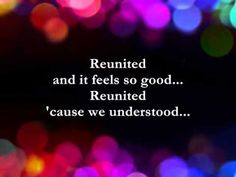 Reunited by Peaches & Herb. Yeah, this happens a lot, and the song is perfect. It sounds exactly like them.
