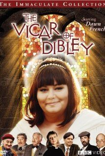 Vicar of Dibley.  Watched entirely on DVD....so damn funny.  Dawn French is a superstar!!