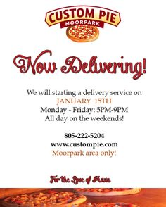 Now Delivering! We will starting our delivery service tonight starting at 5PM! Check out our menu online and give us a call to place your order, www.custompie.com/menu 805-222-5204. Moorpark area only.