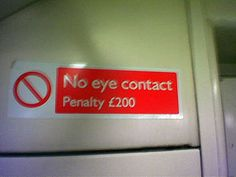 And after all that, the penalty for eye contact just isnt anywhere near high enough. | 22 Signs That Your Train Station Is MockingYou