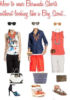 How to wear Bermuda Shorts without looking like a Boy Scout... I have always worn Bermuda & or Capris.. They're my favorite spring summer go to's..