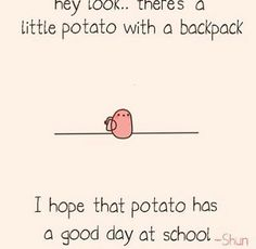 Hope that potato catches the kawaii bus on time Tiny Potato, Cute Potato, Potato Girl, Potato Meme, Potato Quotes, Potato Funny, Cartoon Potato, Kawii Potato, Funny Cute