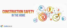 Construction Work Safety - Responsibilities for homeowners - Safety, Health & Welfare at Work Regulations 2013 Construction Safety, Home Renovation, Home Improvement, Tips, Blog, Advice, Home Repair, Home Improvements, Interior Decorating