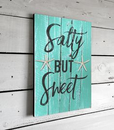 Salty But Sweet, Printed Beach Sign on Wood, 11x16