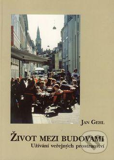 Život mezi budovami    Užívání veřejných prostranství Jan Gehl Books, Painting, Libros, Book, Painting Art, Paintings, Book Illustrations, Painted Canvas, Drawings