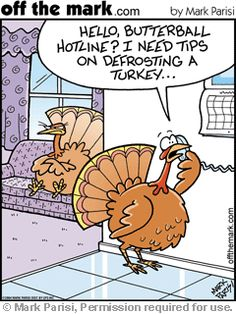 Thanksgiving Humor - Fat-Bottom-Fifties Get Fierce Funny Cartoons, Funny Jokes, Hilarious, Turkey Jokes, Funny Turkey, Thanksgiving Jokes, Thanksgiving Graphics, Thanksgiving Projects, November