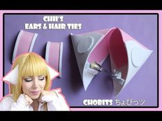 HOW TO MAKE CHII'S EARS AND HAIR TIES | CHOBITS | ちょびっツ COSPLAY TUTORIAL❤ - YouTube