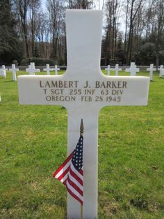 Technical Sergeant Lambert J. Barker U.S. Army 255th Infantry Regiment, 63rd Infantry Division Entered the Service From: Oregon Service #: 39335056 Date of Death: February 28, 1945 World War II Buried: Plot B Row 6 Grave 48 Epinal American Cemetery Dinozé, France