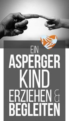 Ein Asperger-Kind erziehen und begleiten | Autismus bei Kindern | Aspie | Tipps für betroffene Eltern