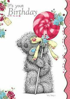 Tatty Teddy Pictures, Quotes & Sayings image search results Happy Birthday Quotes, Happy Birthday Images, Birthday Messages, Birthday Pictures, Happy Birthday Wishes, Birthday Greetings, It's Your Birthday, Bear Birthday, Sister Birthday