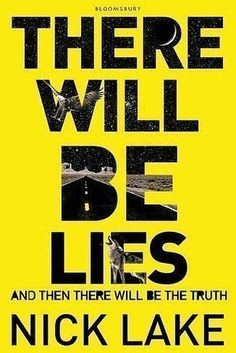 There Will Be Lies, by Nick Lake   26 Brilliant YA Books You Must Read This Summer