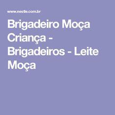 Brigadeiro Moça Criança - Brigadeiros - Leite Moça