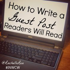 How To Write A Guest Post Readers Will Read - And Submit It to That Blog So They Can - Inland NW Christian Writers