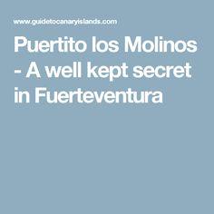 Puertito los Molinos - A well kept secret in Fuerteventura