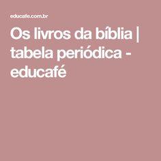 Os livros da bíblia | tabela periódica - educafé