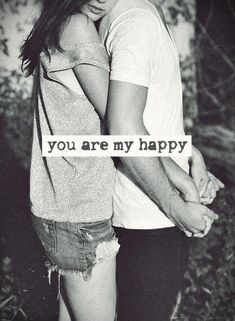 You are my happy. Picture Quotes.