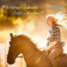 A horse ride always clears the mind.