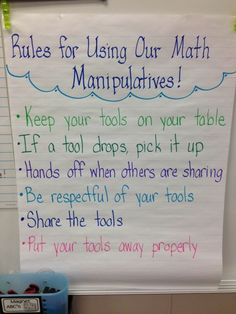 Create rules and expectations. Before introducing manipulatives, establish rules and expectations for use. Practice essential routines such as getting out manipulatives, freezing at teacher's signal (with hands-off manipulatives) and cleaning up quickly and quietly.