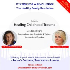 JOIN JANE EVANS for HEALING CHILDHOOD TRAUMA. Are you concerned about what's happening with our children? Are you looking for answers to your family health and wellness challenges? Please join this group of family-life experts who will be addressing the tough challenges you and your family are facing today. REGISTRATION IS NOW OPEN!