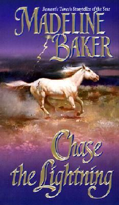Chase the Lightning; Madeline Baker; Romance and Time Travel Books