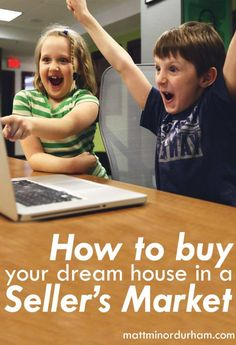 How to Buy Your Dream House in a Seller's Market – Matt Minor Real Estate Articles, Real Estate Information, Real Estate Tips, Veterans Home, House Worth, Home Buying, Dreaming Of You, Competition, Buy House