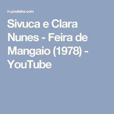 Sivuca e Clara Nunes - Feira de Mangaio (1978) - YouTube