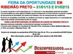 Feira da Oportunidade em Ribeirão Preto - 2200 Vagas de Empregos - Dias 31/01/13 2 01/02/13 - Para mais informações acesse: Link com mais informações: http://glo.bo/118TFEV