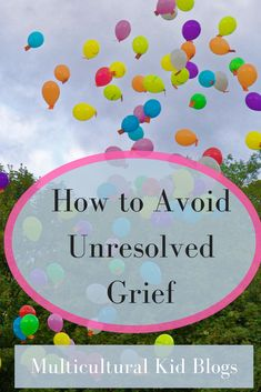 How to Avoid Unresolved Grief