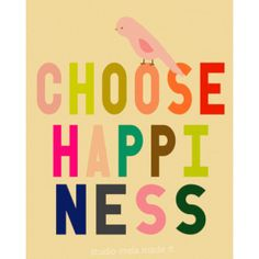 CHOOSE HAPPINESS - subway art, Inspirational, quote art, office art, bird print, typography poster, modern, colorful bright ($20) found on Polyvore