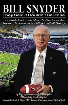 Bill Snyder: They Said It Couldn't Be Done - Mark Janssen with Bill Snyder Kansas State University, Kansas State Wildcats, Bill Snyder, New Books, Books To Read, Love K, Chief Of Staff, Alma Mater, Comebacks