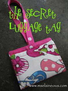 Ms. Elaineous Teaches Sewing: Today's Project: The Luggage Tag I need to do this!