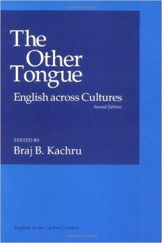 The Other tongue : English across cultures / edited by Braj B. Kachru - 2nd. ed. - Urbana (Illinois) : University of Illinois Press, cop. 1992