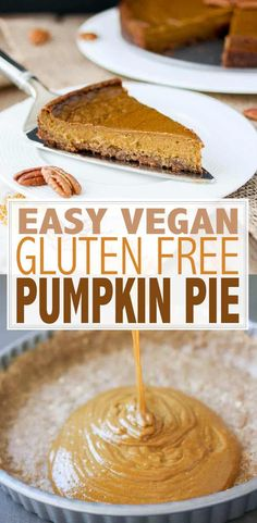 This gluten free vegan pumpkin pie is easy to make and out of this world delicious! You will not believe how rich, thick and creamy it is! Gluten Free Pumpkin Pie, Vegan Pumpkin Pie, Pumpkin Spice Syrup, Pumpkin Pie Recipes, Vegan Gluten Free, Vegan Pie, Dairy Free, Vegan Thanksgiving, Thanksgiving Desserts
