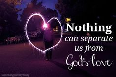 """ilyjcwholeheartedly: """" Nothing can separate us from the love of God! Mighty To Save, Amazing Inspirational Quotes, Scripture Of The Day, God Is Amazing, General Quotes, Love Never Fails, Bible Verses Quotes, Scriptures, My True Love"""