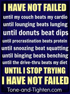 One of my favorite quotes - you are not beaten until you stop trying. #fitness #motivation #inspiration from Tone-and-Tighten.com