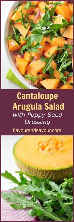 Canteloupe Arugula Salad with Poppy Seed Dressing. Combine sweet, juicy cantaloupe chunks with peppery arugula, sprinkle with some pungent red onion, toss it all with a creamy poppy-seed dressing and you have the makings of a surprisingly mouth-watering salad.