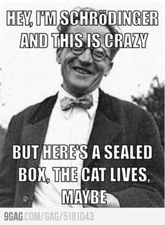 Oh Schrödinger
