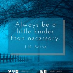 Always be a little kinder than necessary. Always Be, Letter Board, Lettering, Quotes, Qoutes, Quotations, Letters, Texting, Character