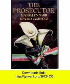 Prosecutor (9780312014971) Magdalen Nabb, Paolo Vagheggi , ISBN-10: 031201497X  , ISBN-13: 978-0312014971 ,  , tutorials , pdf , ebook , torrent , downloads , rapidshare , filesonic , hotfile , megaupload , fileserve