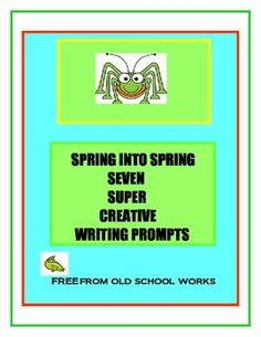 """Spring Into Spring with Seven Free Super Creative Writing Prompts 10 pages - Here are seven creative writing prompts for students to complete about the season of Spring. All prompts have a graphic organizer lined response sheet format. This will easily include all levels of student writers. Encourage you students to really think of """"way out"""" responses. Tell them you are looking for ideas that are unusual or different. Struggling writers will be more able to complete this type of prompt."""
