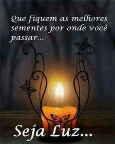 Seja luz!! :)