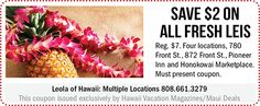 Reg. $7. Four locations, 780 Front St., 872 Front St., Pioneer Inn and Honokowai Marketplace. Must present coupon.Compliments of Hawaii Vacation Magazines/ Hawaii Vacation, Maui Hawaii, Hawaii Travel, Kauai, Paradise Found, Sandy Beaches, Compliments, Magazines, Diva